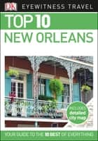 DK Eyewitness Top 10 New Orleans ebook by DK Eyewitness