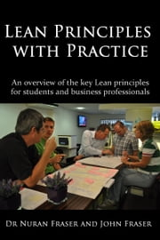 Lean Principles with Practice ebook by John Fraser