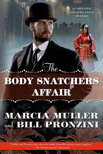 The Body Snatchers Affair - A Carpenter and Quincannon Mystery ebook by Marcia Muller,Bill Pronzini