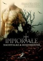 Immortale - Nachtfalke und Hexenmeister eBook by Simon Rhys Beck, Florine Roth