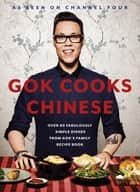 Gok Cooks Chinese ebook by Gok Wan