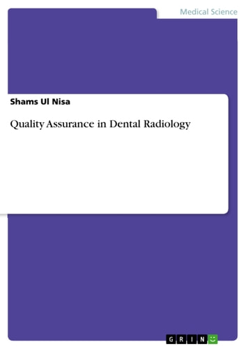 Quality Assurance in Dental Radiology ebook by Shams Ul Nisa