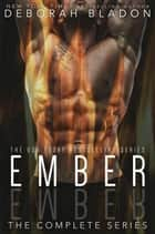 EMBER - The Complete Series ebook by Deborah Bladon