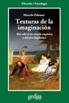 Texturas de la imaginación ebook by Marcelo Pakman