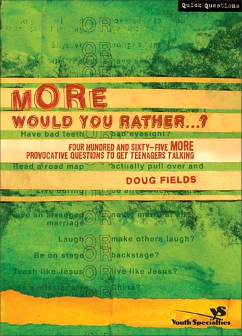 More Would You Rather…? ebook by Doug Fields