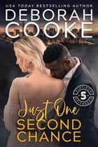Just One Second Chance - A Contemporary Romance ebook by Deborah Cooke