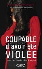 Coupable d'avoir été violée ebook by Meriem Ben mohamed, Ava Djamshidi