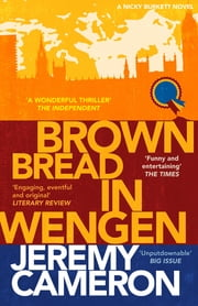 Brown Bread In Wengen - (book 3 in the 'Nicky Burket' series) ebook by Jeremy Cameron