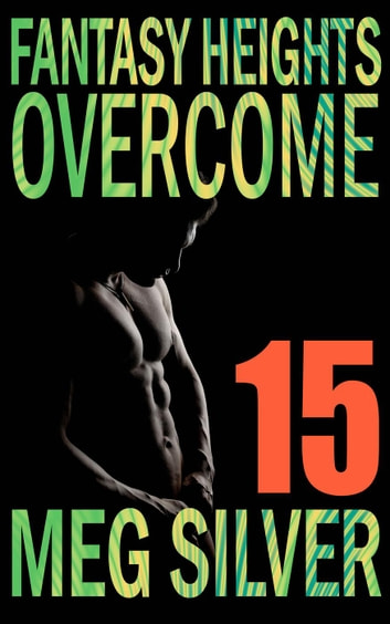 Overcome - Fantasy Heights, #15 ebook by Meg Silver