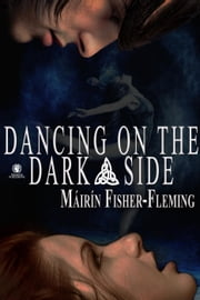 Dancing on the Dark Side ebook by Máirín Fisher-Fleming