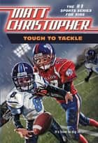 Tough to Tackle ebook by Matt Christopher