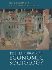 The Handbook of Economic Sociology ebook by Neil J. Smelser,Richard Swedberg