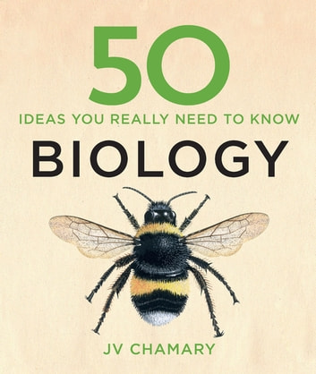 50 Biology Ideas You Really Need to Know ebook by JV Chamary