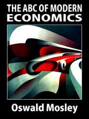 The ABC of Economics ebook by Oswald Mosley