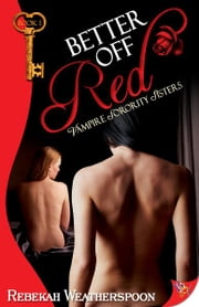 Better Off Red ebook by Rebekah Weatherspoon