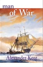 Man of War ebook by Alexander Kent