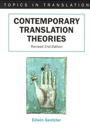 Contemporary Translation Theories ebook by Dr. Edwin Gentzler