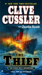 The Thief ebook by Clive Cussler,Justin Scott
