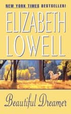 Beautiful Dreamer ebook by Elizabeth Lowell