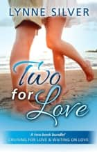 Two for Love - Two for Love ebook by Lynne Silver