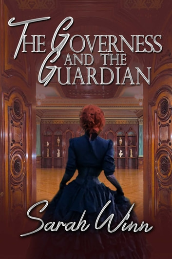 The Governess and the Guardian ebook by Sarah Winn