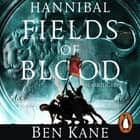 Hannibal: Fields of Blood audiobook by Ben Kane