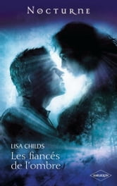 Les fiancés de l'ombre ebook by Lisa Childs