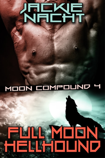 Full Moon Hellhound - Book 4 ebook by Jackie Nacht