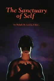The Sanctuary of Self ebook by Ralph M. Lewis
