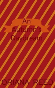 An Autumn's Daydream ebook by Oriana Reed