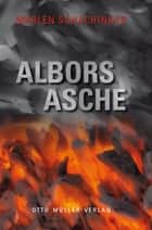 Albors Asche ebook by Marlen Schachinger