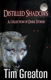 Distilled Shadows ebook by Tim Greaton