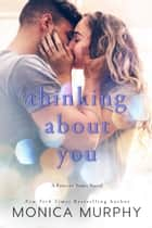 Thinking About You ebook by Monica Murphy