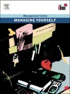 Managing Yourself Revised Edition ebook by Elearn