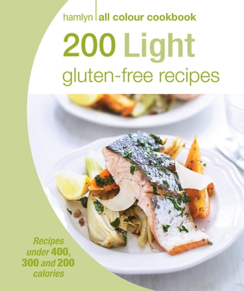 Hamlyn All Colour Cookery: 200 Light Gluten-free Recipes - Hamlyn All Colour Cookbook eBook by Angela Dowden