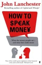 How to Speak Money ebook by John Lanchester