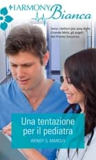 Una tentazione per il pediatra ebook by Wendy S. Marcus