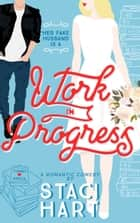 Work In Progress ebook by Staci Hart