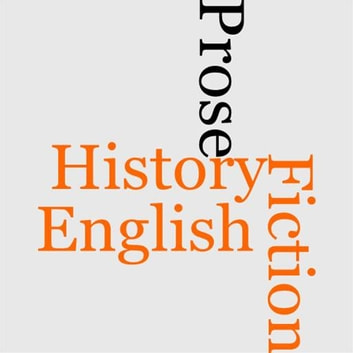 A History Of English Prose Fiction ebook by Bayard Tuckerman
