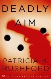 Deadly Aim (Angel Delaney Mysteries Book #1) ebook by Patricia H. Rushford