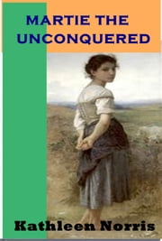 Martie the Unconquered ebook by Kathleen Norris