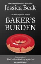 Baker's Burden ebook by Jessica Beck