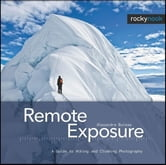 Remote Exposure - A Guide to Hiking and Climbing Photography ebook by Alexandre Buisse