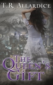 The Queen's Gift ebook by T.R. Allardice