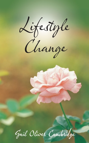 Lifestyle Change ebook by Gail Oliver Cambridge