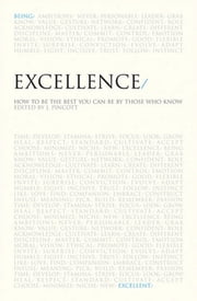 Excellence - Advice for achieving your best from the world's most extraordinary achievers ebook by J.Pincott (Editor)