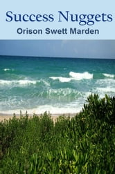 Success Nuggets ebook by Orison Swett Marden