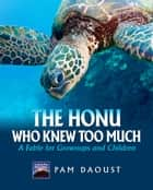 The Honu Who Knew Too Much ebook by Pam Daoust