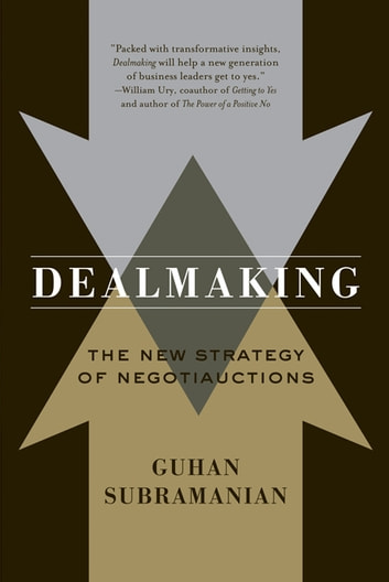 Dealmaking: The New Strategy of Negotiauctions ebook by Guhan Subramanian