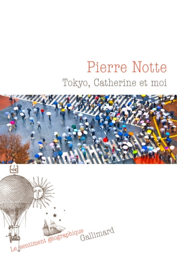 Tokyo, Catherine et moi ebook by Pierre Notte